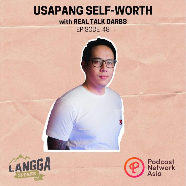 LSP 48: Usapang Self-Worth with Real Talk Darbs