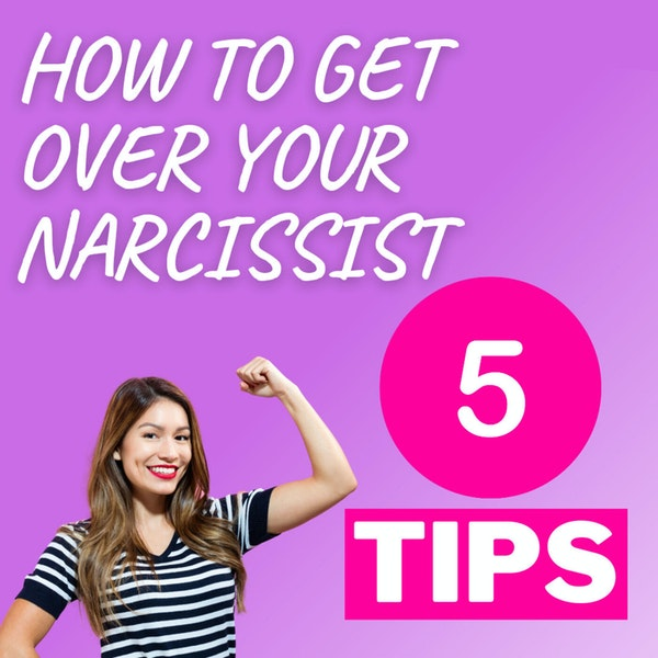 How to get over your Narcissist. steps to healing! Image