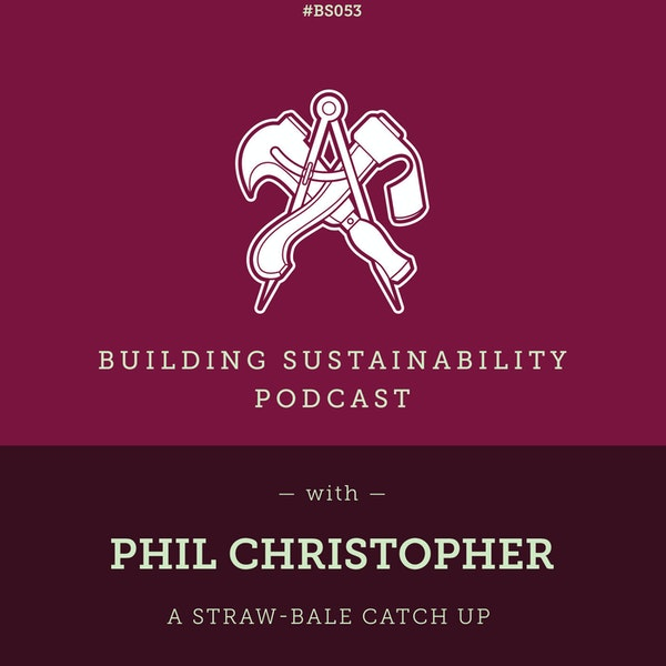 A Straw Bale Catch Up - Phil Christopher - BS053