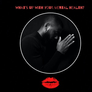 Episode 2-What's Up With Your Mental Health?