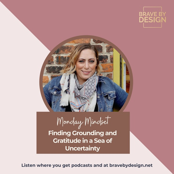 Finding Grounding and Gratitude in a Sea of Uncertainty [Monday Mindset] Image