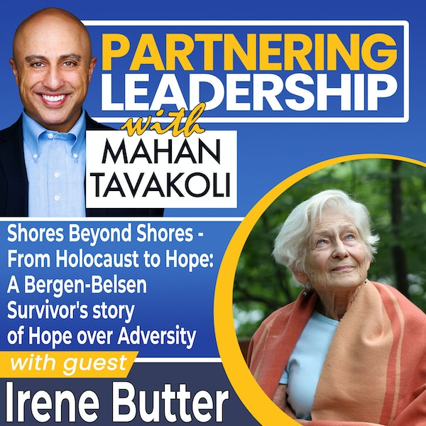 Shores Beyond Shores - from Holocaust to Hope: A Bergen-Belsen Survivor's story of Hope over Adversity with Irene Butter   Global Thought Leader Image