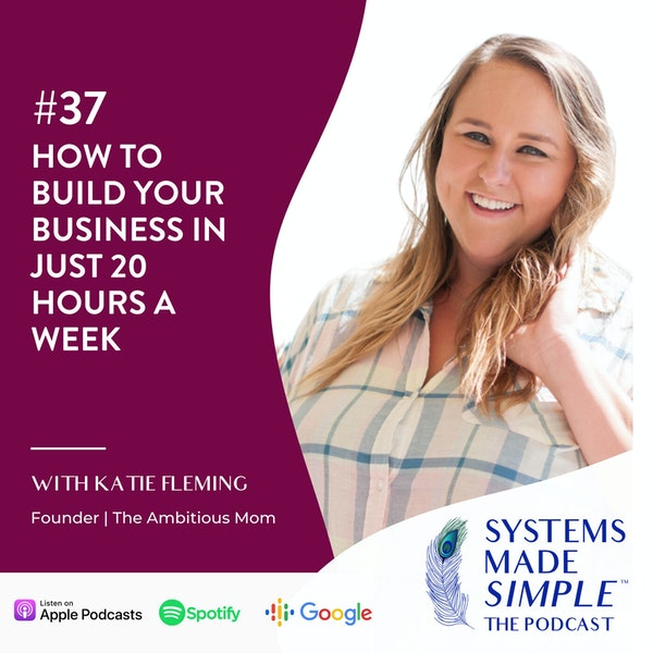 How to Build Your Business in Just 20 Hours a Week with Katie Fleming Image