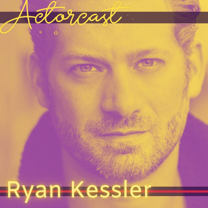 02. Ryan Kessler: Actor and Acting Coach   Q&A