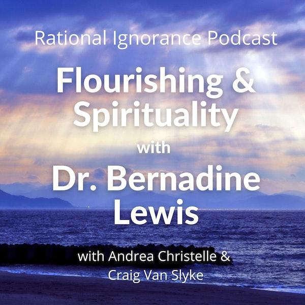 Flourishing and Spirituality with Dr. Bernadine Lewis