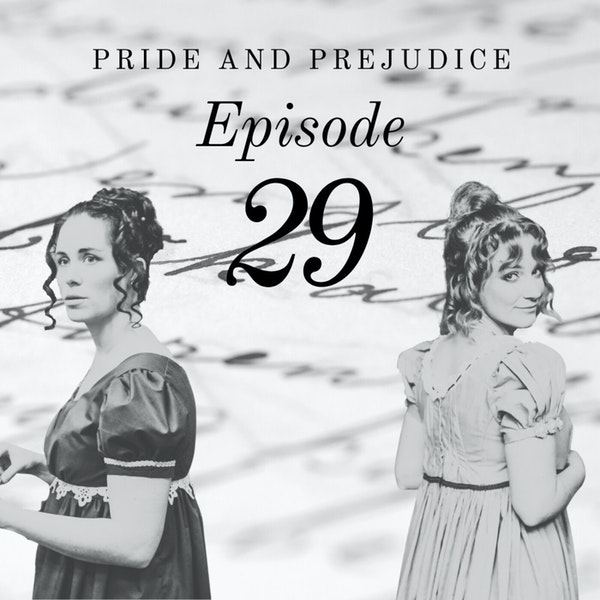Pride and Prejudice | 29. I Only Thought Of You