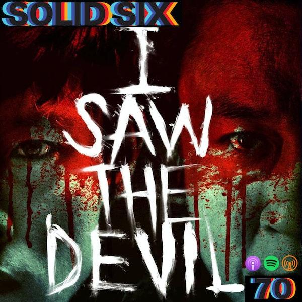 Episode 70: I Saw The Devil
