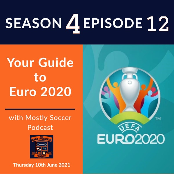 Your Guide to Euro 2020 (w/Mostly Soccer Podcast)
