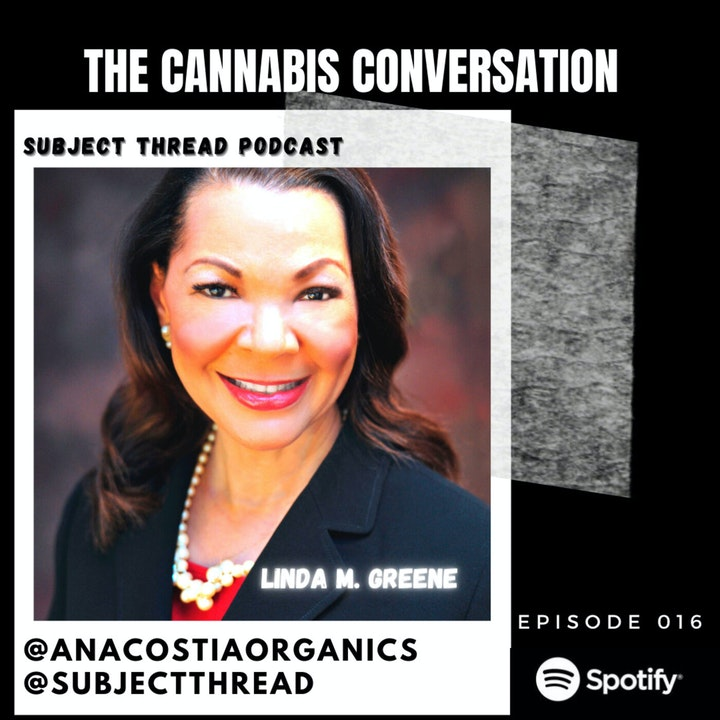 Minority Women In Cannabis With Linda Greene Of Anacostia Organics Full Episode 016