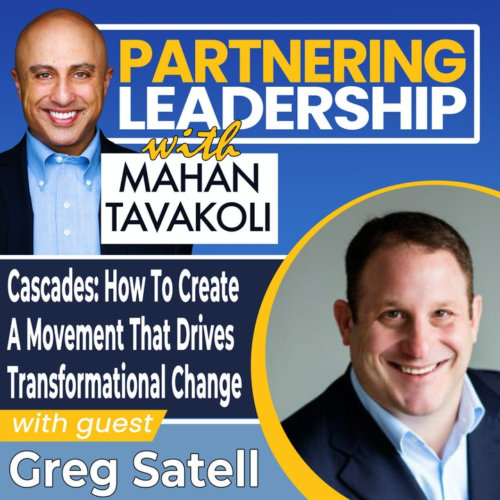 Cascades: How To Create A Movement That Drives Transformational Change with Greg Satell | Global Thought Leader