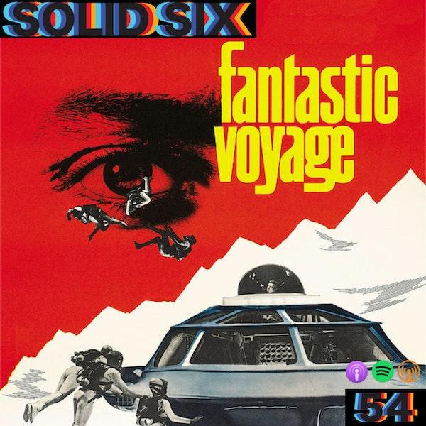 Episode 54: Fantastic Voyage