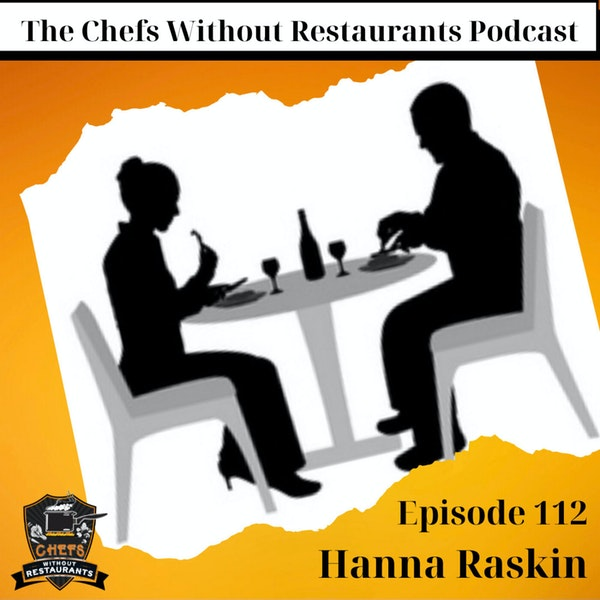 Restaurant Critic and Food Writer Hanna Raskin- The Food Section, and Not Reviewing Restaurants During the Pandemic