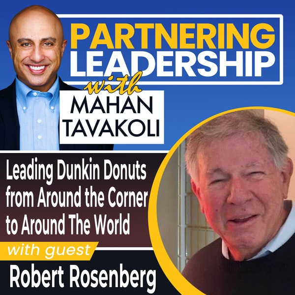 Leading Dunkin Donuts from Around the Corner to Around The World with Robert Rosenberg | Thought Leader Image