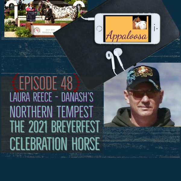 Laura Reece - Danash's Northern Tempest is Chosen as the 2021 BreyerFest Celebration Horse: EP48