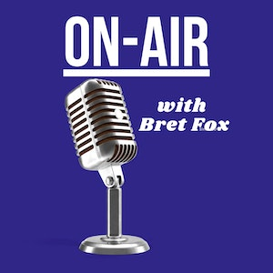 On-Air with Bret Fox Podcast screenshot