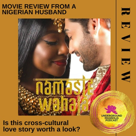 "My Nigerian Husband Reviews the Bollywood/Nollywood Film ""Namaste Wahala"" Image"