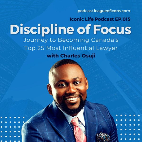 015 - Discipline of Focus - Journey to Becoming Canada's Top 25 Most Influential Lawyer Image