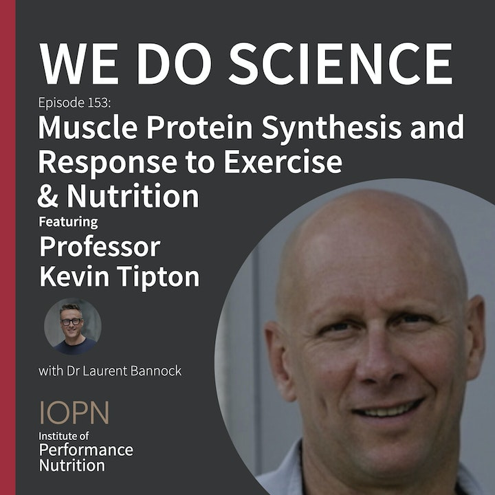 """Episode image for """"Muscle Protein Synthesis and Response to Exercise & Nutrition"""" with Professor Kevin Tipton"""