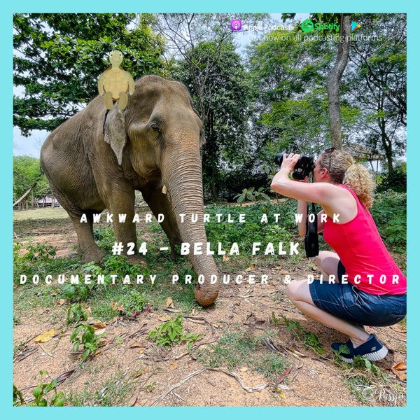 Would you like to be a Travel Blogger? From BBC Admin to Travel Blogger/ Documentary Producer/ Director #24 Bella Falk