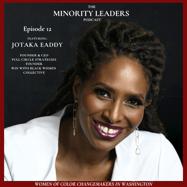 A Conversation with Jotaka Eaddy, founder & CEO Full Circle Strategies and Chief Organizer of the Win with Black Women Collective