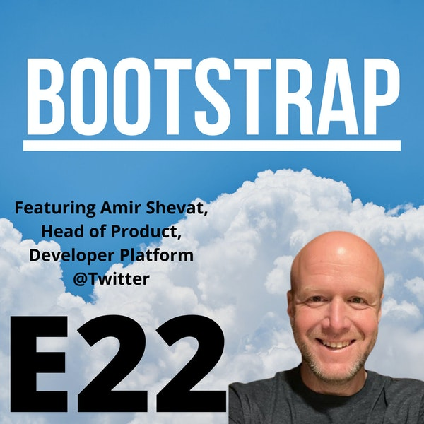 E22: DevRel Can Be Crazy Sexy, Featuring Amir Shevat of Twitter Image