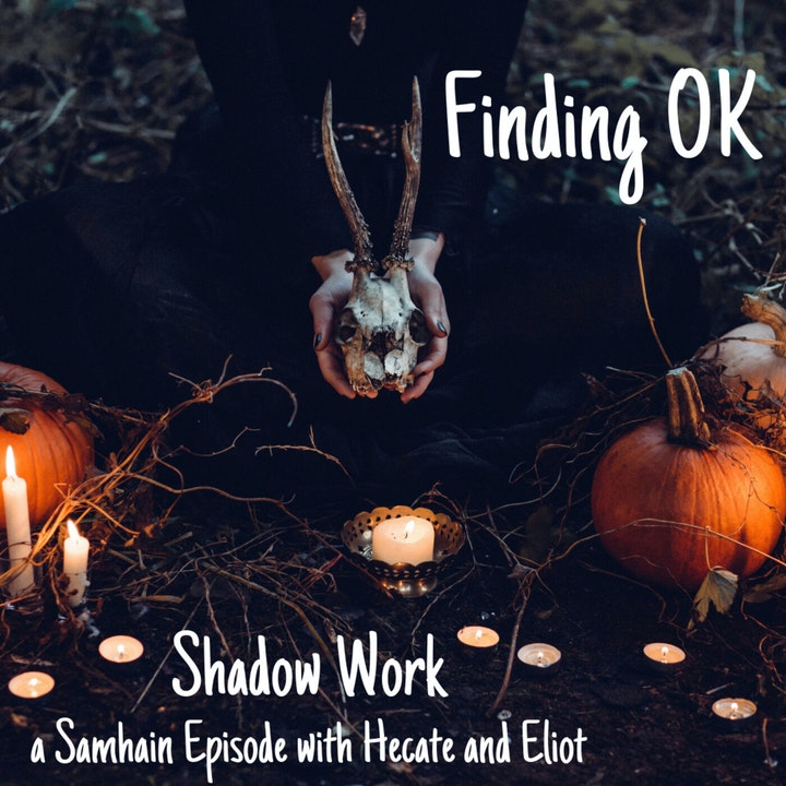 Shadow Work - a Samhain Episode