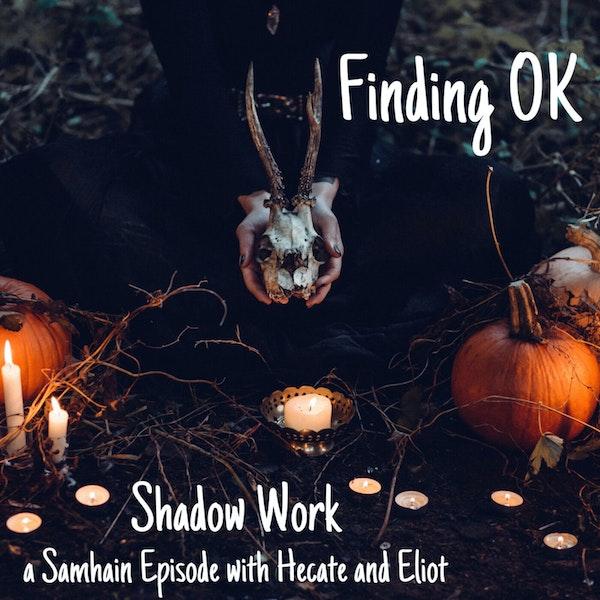 Shadow Work - a Samhain Episode Image