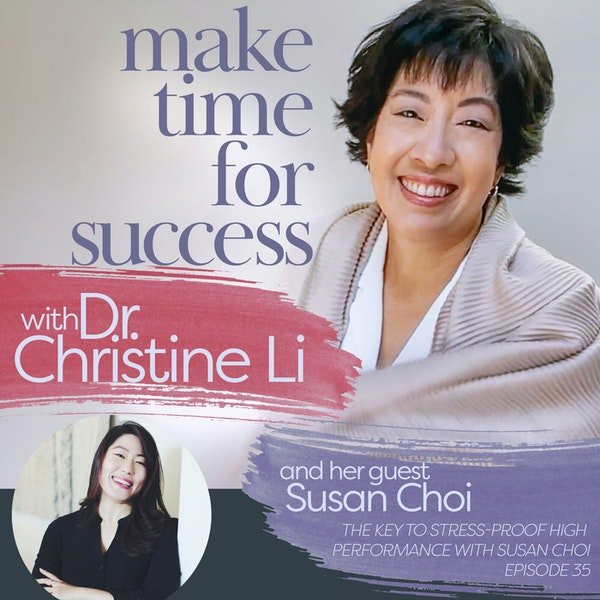 The Key to Stress-Proof High Performance with Susan Choi