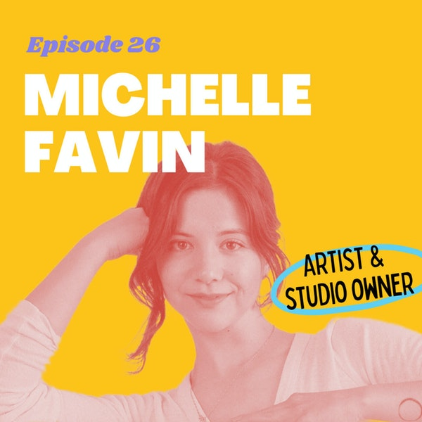 Slowing down the Hustle with Michelle Favin, Artist and Painter Image