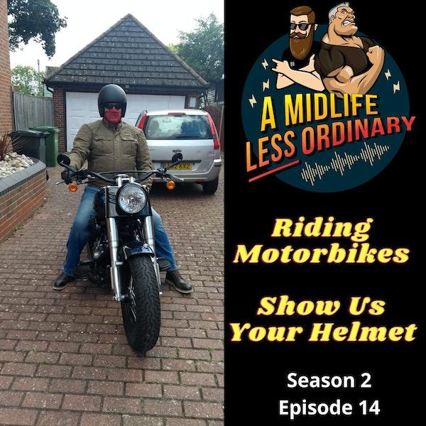 Riding Motorbikes: Show Us Your Helmet