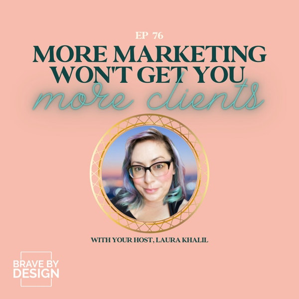 Why More Marketing Won't Get You More Clients