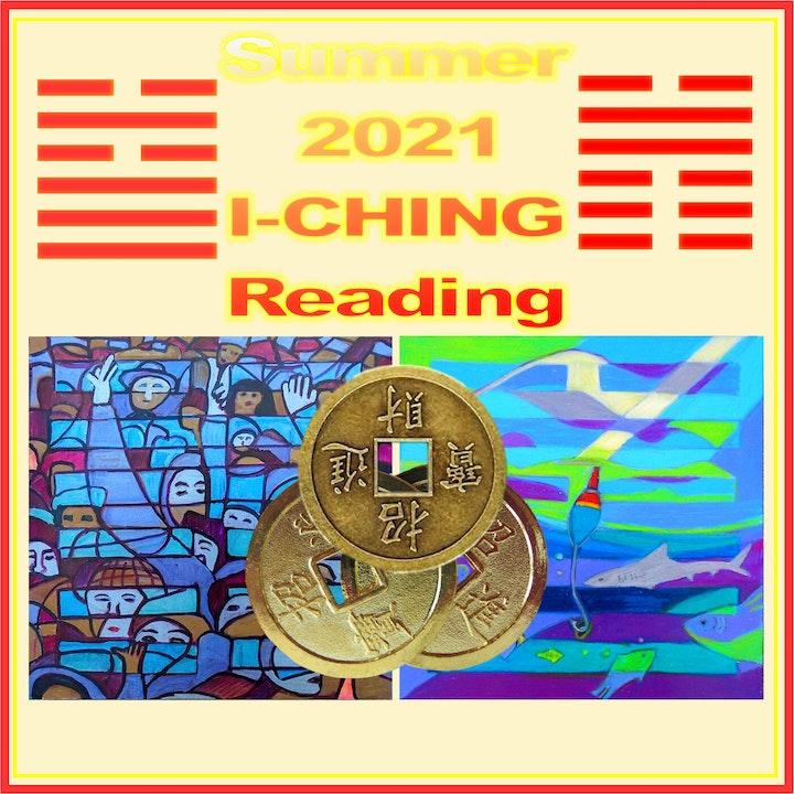 Summer 2021 I-Ching Reading