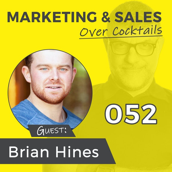 052: Do You Know Your Sales WHY? with BRIAN J. HINES Image