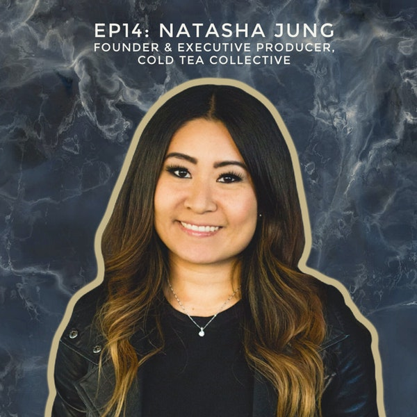 Building a Platform for Asian Millennial Stories with Natasha Jung, Founder & Executive Producer of Cold Tea Collective Image