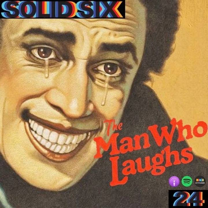 Episode 24: German Expressionism Pt. 2 - The Man Who Laughs
