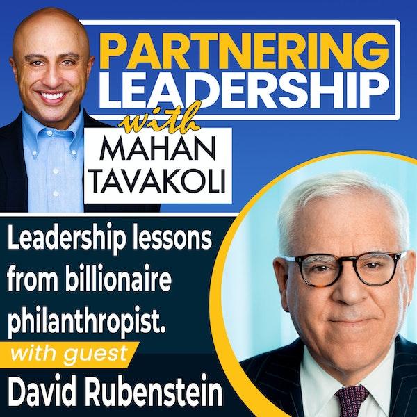 Leadership lessons from billionaire philanthropist David Rubenstein   Greater Washington DC DMV Changemaker Image