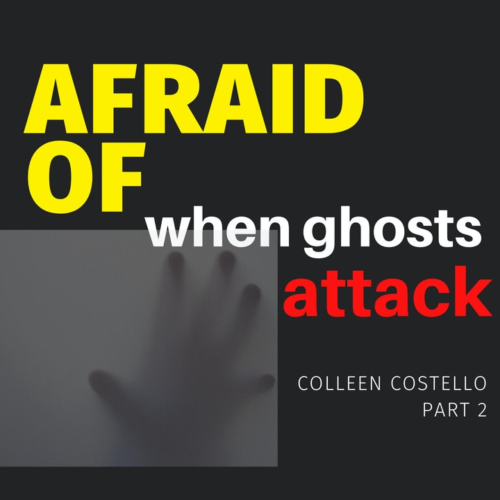 Afraid of When Ghosts Attack