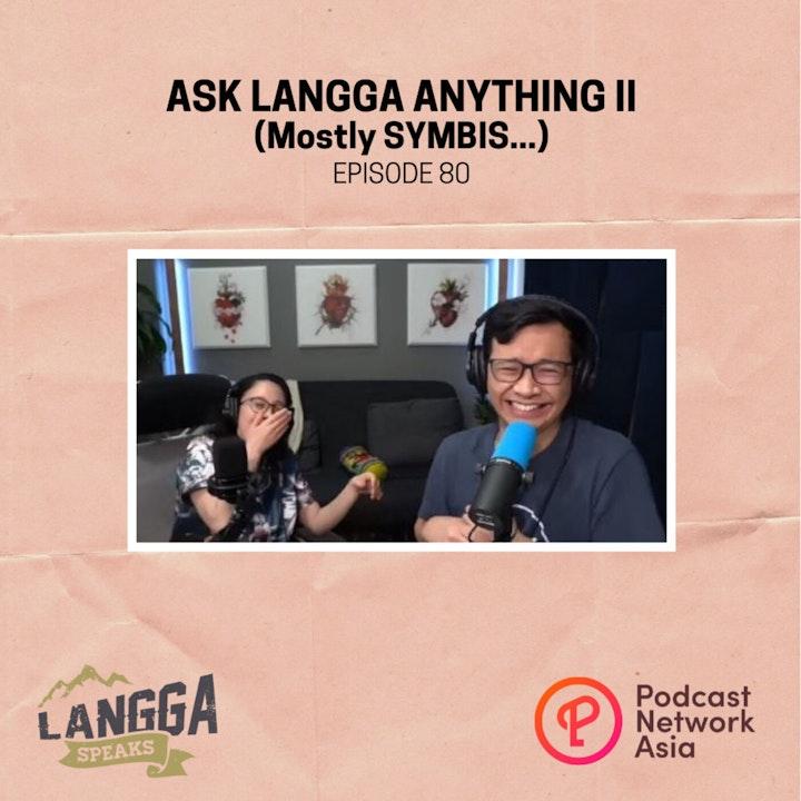 LSP 80: Ask Langga Anything II (Mostly SYMBIS)