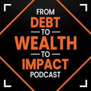 From Debt to Wealth to Impact