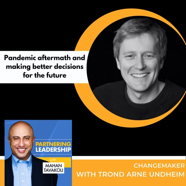 Pandemic aftermath and making better decisions for the future with Trond Arne Undheim | Changemaker Image