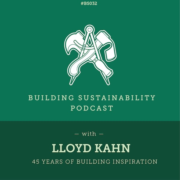 45 years of Building Inspiration - Lloyd Kahn - BS32 Image