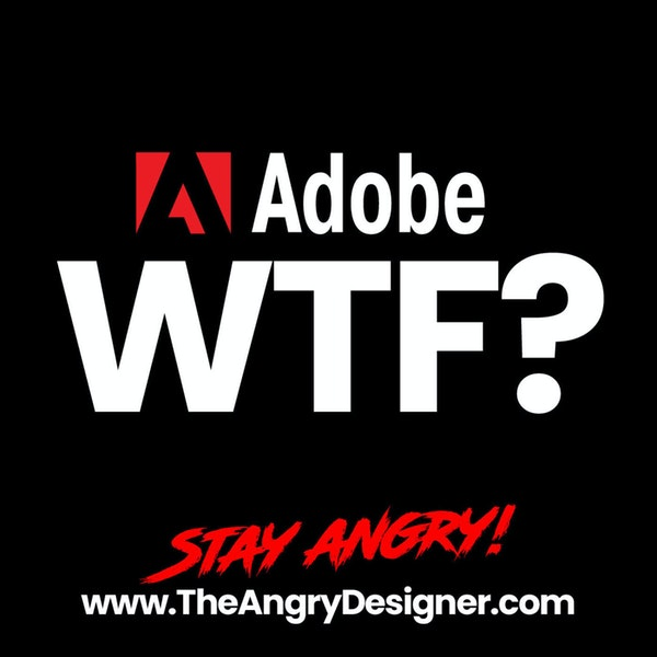 Adobe WTF? Built for designers but not BY designers Image