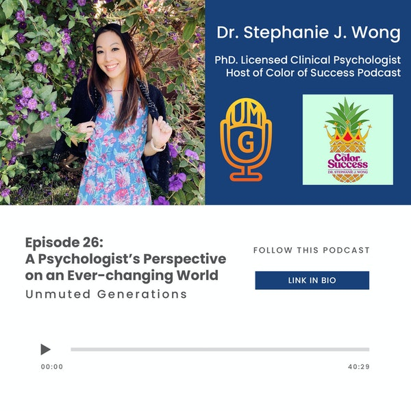 Dr. Stephanie J. Wong: An Ever-changing World with a Licensed Clinical Psychologist Image