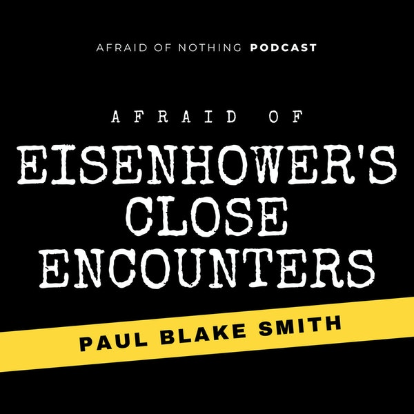 Afraid of Eisenhower's Close Encounters