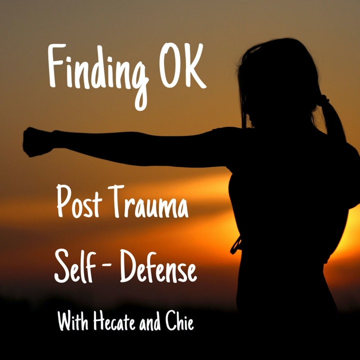 Post Trauma Self - Defense