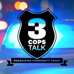 3 Cops Talk - Rebuilding Community Trust