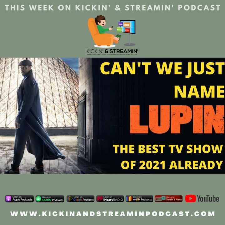 Can't We Just Name Lupin The Best TV Show of 2021 Already?