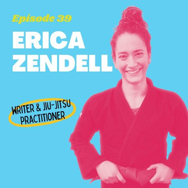 The Ultimate Brazilian Jiu-Jitsu Road Trip with Erica Zendell, Writer and BJJ Practitioner