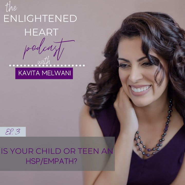 Is your Child or Teen an HSP/Empath?