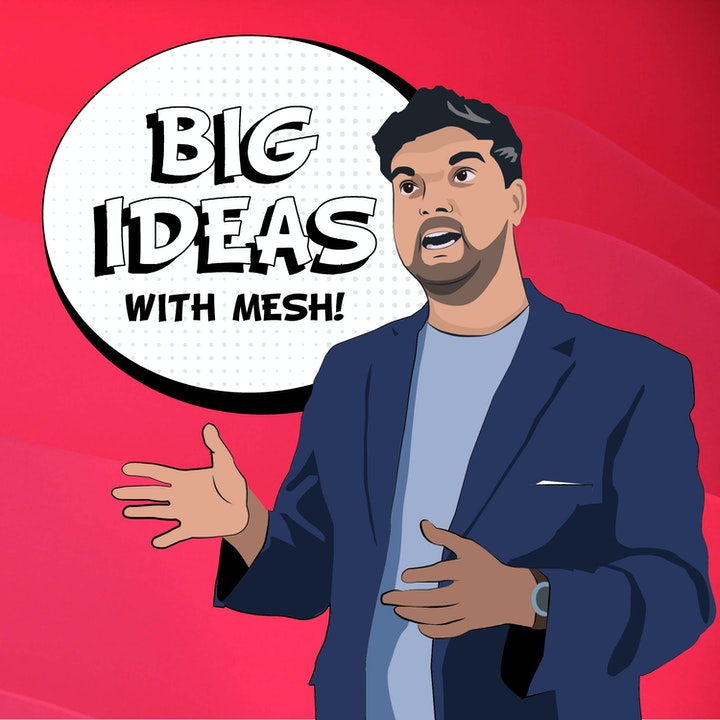 Big Ideas With Mesh!
